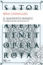 Il quadrato magico. Un mistero che dura da duemila anni. E-book. Formato EPUB ebook di Rino Cammilleri