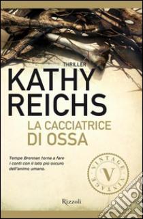 La cacciatrice di ossa. E-book. Formato PDF ebook di Kathy Reichs