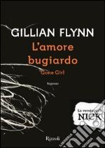 L' amore bugiardo. La versione di Nick. E-book. Formato EPUB ebook