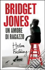 Bridget Jones. Un amore di ragazzo. E-book. Formato EPUB ebook
