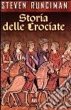 Storia delle Crociate. E-book. Formato EPUB