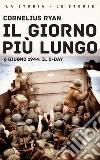 Il giorno più lungo. 6 giugno 1944: il D-day. E-book. Formato EPUB ebook