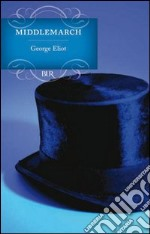 Middlemarch. E-book. Formato EPUB ebook di George Eliot