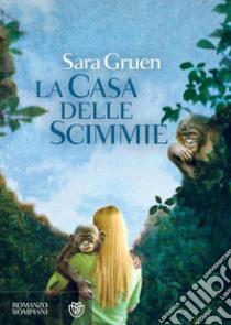 La casa delle scimmie. E-book. Formato PDF ebook di Sara Gruen