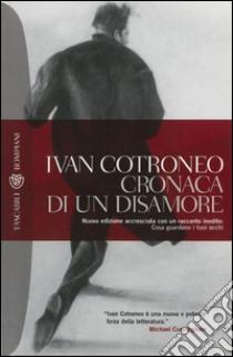 Cronaca di un disamore. E-book. Formato PDF ebook di Ivan Cotroneo