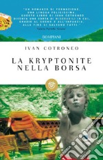 La kryptonite nella borsa. E-book. Formato EPUB ebook di Ivan Cotroneo