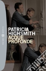 Acque profonde. E-book. Formato EPUB ebook di Patricia Highsmith