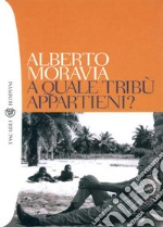 A quale tribù appartieni?. E-book. Formato EPUB ebook di Alberto Moravia