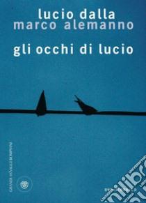 Gli occhi di Lucio. E-book. Formato EPUB ebook di Lucio Dalla