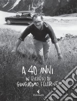 A 40 anni. In ricordo di Giangiacomo Feltrinelli. E-book. Formato PDF ebook