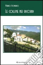 Le colline nei ricordi. E-book. Formato Mobipocket ebook di Mario Bonaro