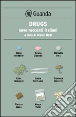 Drugs. Nove racconti italiani. E-book. Formato EPUB ebook di Gianni Biondillo