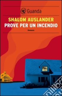 Prove per un incendio. E-book. Formato EPUB ebook di Shalom Auslander