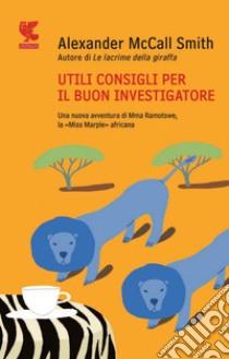 Utili consigli per il buon investigatore. E-book. Formato PDF ebook di Alexander McCall Smith