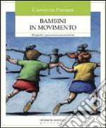 Bambini in movimento. 120 giochi e percorsi di psicomotricità. E-book. Formato EPUB ebook