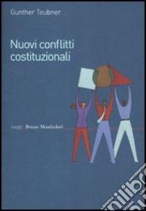 Nuovi conflitti costituzionali. Norme fondamentali dei regimi transnazionali. E-book. Formato EPUB ebook di Gunther Teubner