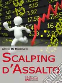 Scalping d'Assalto. E-book. Formato EPUB ebook di Guido Di Domenico
