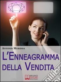 L' enneagramma della vendita. E-book. Formato PDF ebook di Antonio Meridda