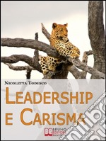 Leadership e carisma. E-book. Formato EPUB ebook di Nicoletta Todesco