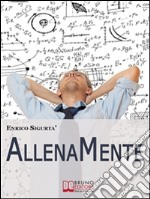 AllenaMente. E-book. Formato EPUB ebook di Enrico Sigurt