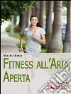 Fitness all'aria aperta. E-book. Formato EPUB