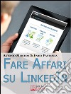 Fare affari su LinkedIn. E-book. Formato EPUB