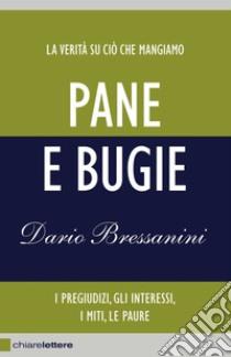 Pane e bugie. E-book. Formato PDF ebook di Dario Bressanini