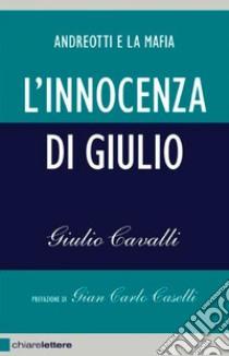 L' innocenza di Giulio. E-book. Formato EPUB ebook di Giulio Cavalli