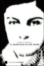 Il sacrificio di Éva Iszák. E-book. Formato EPUB ebook