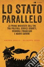 Lo Stato parallelo. la prima inchiesta sull'ENI. E-book. Formato EPUB ebook