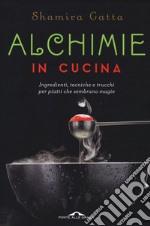 Alchimie in cucina. Tecniche della cucina moderna. E-book. Formato EPUB ebook