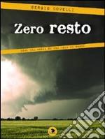 Zero resto. E-book. Formato EPUB ebook