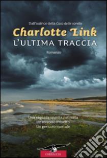 L' ultima traccia. E-book. Formato PDF ebook di Charlotte Link