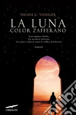 La luna color zafferano. E-book. Formato EPUB ebook di Nicole C. Vosseler