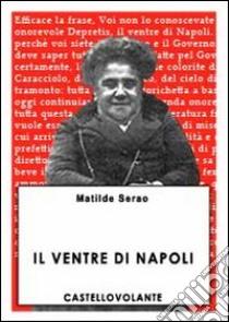 Il ventre di Napoli. E-book. Formato EPUB ebook di Matilde Serao
