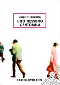Uno nessuno centomila. E-book. Formato EPUB ebook di Luigi Pirandello