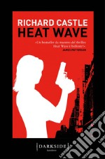 Heat wave. E-book. Formato PDF ebook di Richard Castle