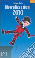 Indice delle liberalizzazioni 2010. E-book. Formato EPUB ebook