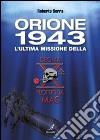 Orione 1943. L'ultima missione della Decima Flottiglia Mas. E-book. Formato PDF