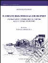 Cultural tourism and sustainable development. A management network for the Campania world heritage properties. E-book. Formato PDF