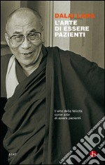 L' arte di essere pazienti. E-book. Formato EPUB ebook di Gyatso Tenzin (Dalai Lama)