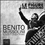 Benito Mussolini. Il duce e la sua storia. Audiolibro. Download MP3 ebook