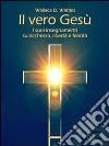 Il vero Gesù. I suoi insegnamenti su libertà, felicità e ricchezza. E-book. Formato EPUB ebook