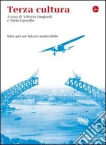 Terza cultura-idee per un futuro sostenibile. E-book. Formato EPUB ebook