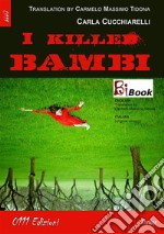 I killed Bambi. Ediz. italiana e inglese. E-book. Formato Mobipocket ebook