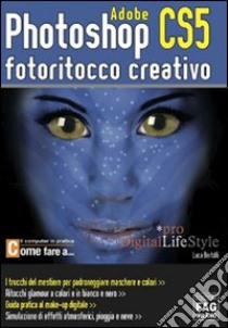 Photoshop CS5. Fotoritocco creativo. E-book. Formato EPUB ebook di Luca Bertolli
