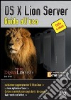 OS X Lion Server. Guida all'uso. E-book. Formato EPUB