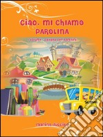 Ciao, mi chiamo Parolina. E-book. Formato Mobipocket ebook di Marina Duccillo