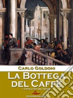 La Bottega del Caffè. E-book. Formato Mobipocket ebook di Carlo Goldoni