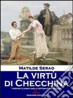La virtù di Checchina. E-book. Formato EPUB ebook di Matilde Serao
